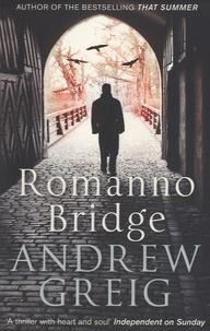 Andrew Greig - Romanno Bridge.