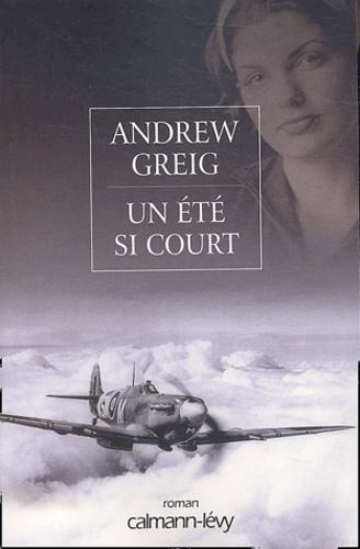 Andrew Greig - Un été si court.