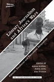 Andrew Griffiths et Audrey Alvès - Literary Journalism and Africa's Wars - Colonial, Decolonial and Postcolonial Perspectives.