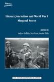 Andrew Griffiths et Sara Prieto - Literary Journalism and World War I - Marginal Voices.