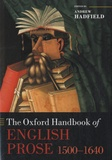 Andrew Hadfield - The Oxford Handbook of English Prose (1500-1640).