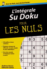 Andrew Heron et Edmund James - L'intégrale Su Doku pour les nuls.