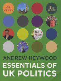 Andrew Heywood - Essentials of UK Politics.