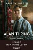 Andrew Hodges - Alan Turing - Le génie qui a décrypté les codes secrets nazis et inventé l'ordinateur.