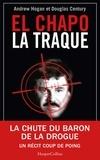 Andrew Hogan et Douglas Century - El Chapo - La traque.