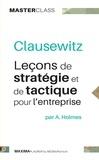 Andrew Holmes - Clausewitz - Leçons de stratégie et de tactique pour l'entreprise (Master Class).