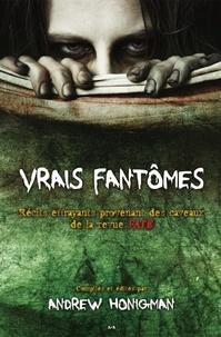 Andrew Honigman - Vrais fantômes - Récits effrayants provenant des caveaux de la revue FATE.