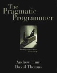 Andrew Hunt et David Thomas - The Pragmatic Programmer - From Journeyman to Master.