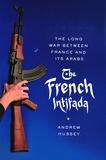 Andrew Hussey - French Intifada.