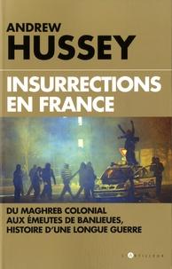 Feriasdhiver.fr Insurrections en France - Du Maghreb colonial aux émeutes de banlieues, histoire d'une longue guerre Image