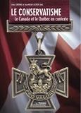 Andrew Ives et Linda Cardinal - Le conservatisme - Le Canada et le Québec en contexte.
