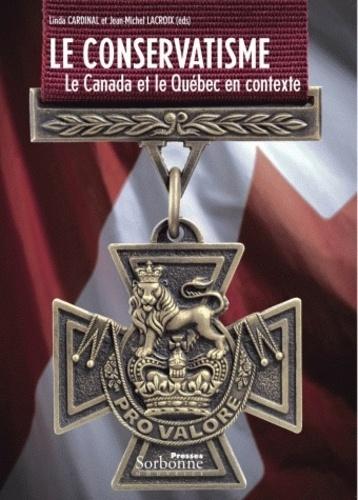 Le conservatisme. Le Canada et le Québec en contexte