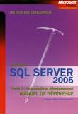 Andrew-J Brust et Stephen Forte - SQL Server 2005 Manuel de référence - Tome 1, Technologie et développement.
