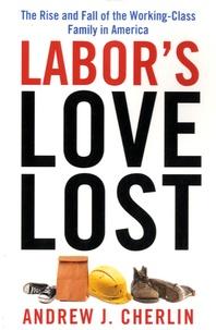 Andrew J. Cherlin - Labor's Love Lost.