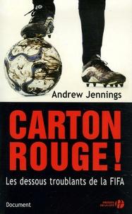 Andrew Jennings - Carton rouge ! - Les dessous troublants de la FIFA.