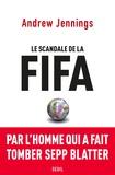 Andrew Jennings - Le scandale de la FIFA.