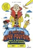 Andrew Judge et Chris Judge - La quête des super-pouvoirs - Prêt à devenir un super-héros ?.