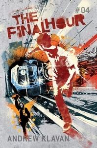 Andrew Klavan - The Final Hour: The Homelander Series.