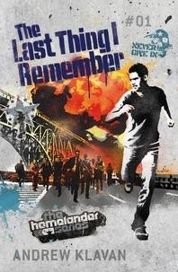 Andrew Klavan - The Last Thing I Remember: The Homelander Series.