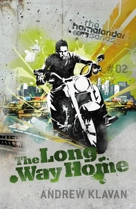 Andrew Klavan - The Long Way Home: The Homelander Series.