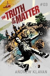 Andrew Klavan - The Truth of the Matter: The Homelander Series.