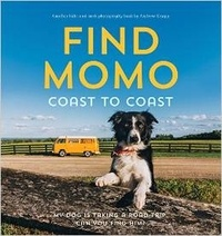Andrew Knapp - Find Momo Coast to Coast - My Dog is Taking a Road Trip. Can You Find Him?.