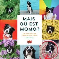 Andrew Knapp - Mais où est Momo? - Un livre où l'on cherche son chien.
