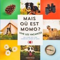 Andrew Knapp - Mais où est Momo ?  : Vive les vacances.
