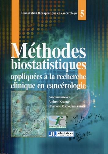 Andrew Kramar et Simone Mathoulin-Pelissier - Méthodes biostatistiques appliquées à la recherche clinique en cancérologie.