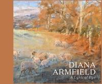 Andrew Lambirth - Diana Armfield - A Lyrical Eye.