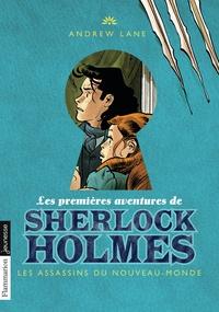 Andrew Lane - Les premières aventures de Sherlock Holmes Tome 2 : Les assassins du Nouveau-Monde.