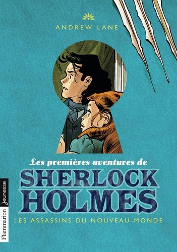 Les premières aventures de Sherlock Holmes Tome 2 Les assassins du Nouveau-Monde