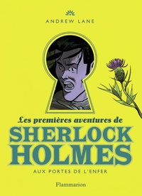 Andrew Lane - Les premières aventures de Sherlock Holmes Tome 4 : Aux portes de l'enfer.