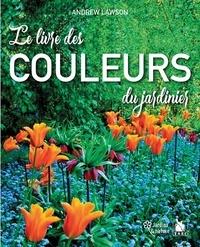 Andrew Lawson - Le livre des couleurs du jardinier.