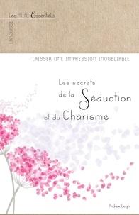 Andrew Leigh - Les secrets du Charisme et de la Séduction.