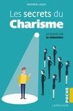 Andrew Leigh - Les secrets du charisme.