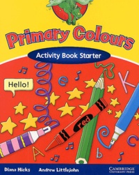 Andrew Littlejohn et Diana Hicks - Primary Colours. - Activity Book Starter.
