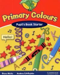 Andrew Littlejohn et Diana Hicks - Primary Colours. - Pupil's Book Starter.