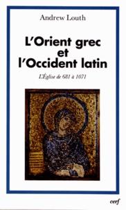 L'Eglise dans l'histoire- Tome 3, L'Orient grec et l'Occident latin, l'église de 681 à 1071 - Andrew Louth pdf epub
