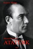 Andrew Mango - Mustafa Kemal Atatürk.