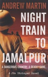 Andrew Martin - Night Train to Jamalpur.