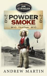 Andrew Martin - Powder Smoke.