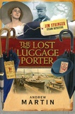 Andrew Martin - The Lost Luggage Porter.