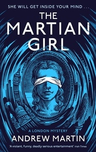 Andrew Martin - The Martian Girl: A London Mystery.