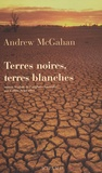 Andrew McGahan - Terres noires, terres blanches.