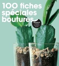 Andrew Mikolajski - 100 fiches spéciales boutures.