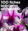 Andrew Mikolajski - 100 fiches spéciales orchidées.