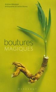 Andrew Mikolajski - Boutures magiques.