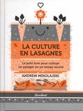 Andrew Mikolajski - La culture en lasagnes - Le petit livre pour cultiver un potager en un temps record.