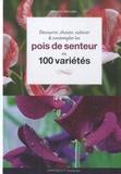 Andrew Mikolajski - Pois de senteur - 100 variétés à découvrir, choisir, cultiver et contempler.